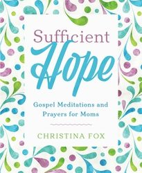 Sufficient Hope with Christina Fox