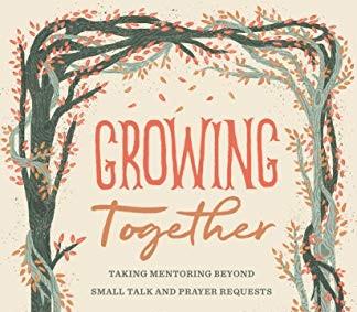 Growing Together: Mentoring with Melissa Kruger